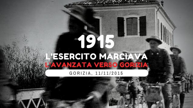 1915 L'esercito marciava. L'avanzata verso Gorizia, mostra sulla Grande Guerra a Gorizia
