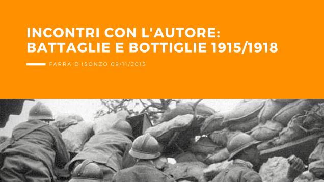 Incontri con l'autore, museo della Civiltà Contadina: battaglie e bottiglie 1915/1918