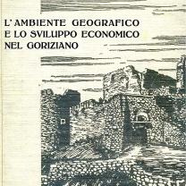 L'ambiente geografico e lo sviluppo economico nel goriziano