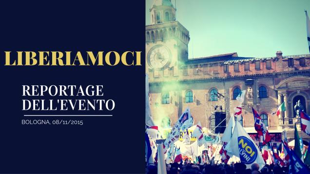 Liberiamoci, reportage dell'8 novembre passato in piazza Maggiore a Bologna