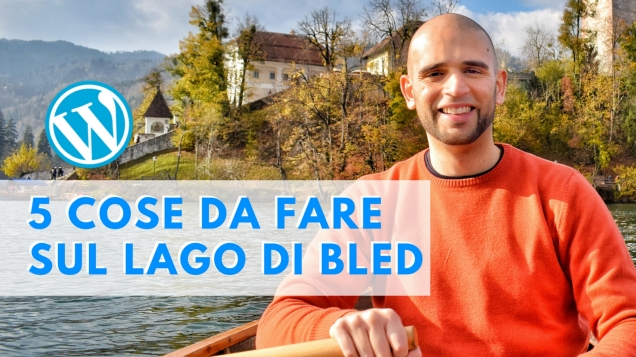 cosa fare sul lago di bled ecco una lista di idee e suggerimenti // what to do at Bled lake tips and suggestions